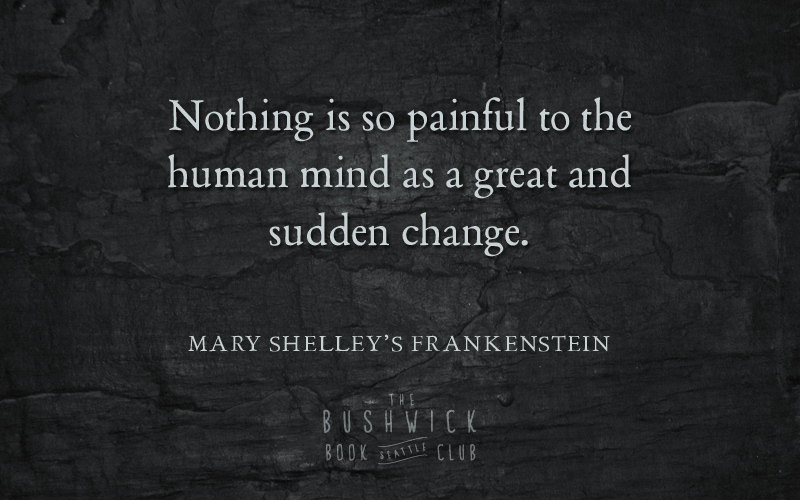 important quotes frankenstein Study aids : characterselizabeth lavenza frankensteincousin, adopted sister, and eventually wife of victor frankenstein (in the first edition of 1818 in the third.